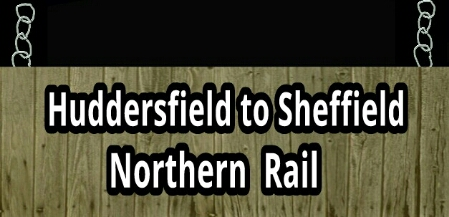 Huddersfield  to Sheffield service Northern Rail