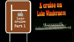 Come with me for a cruise on Lake Windermere part 1